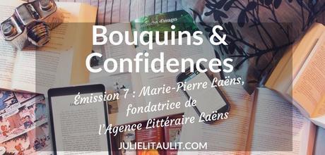 Bouquins & Confidences : Marie-Pierre Laëns, fondatrice de l'Agence Littéraire Laëns