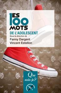 Les 100 mots de l'adolescent de Fanny Dargent et Vincent Estellon