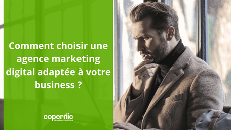 Comment choisir une agence marketing digital adaptée à votre business