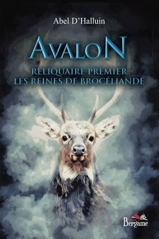 Avalon, Tome 1: Les reines de Brocéliande