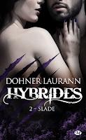 'Hybrides, tome 2 : Slade' de Laurann Dohner