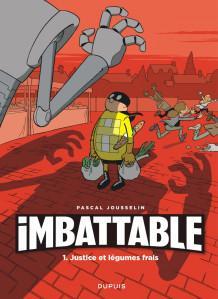 Imbattable, Tome 1: Justice et légumes frais de Pascal Jousselin