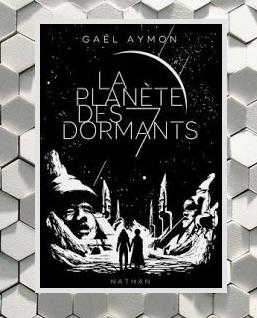 La planète des sept dormants, Gaël Aymon
