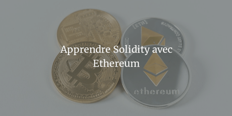 Ethereum : Comment apprendre Solidity simplement