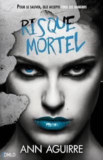 Immortal games #3 Risque mortel de Ann Aguirre