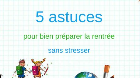 5 astuces pour bien préparer la rentrée sans stresser