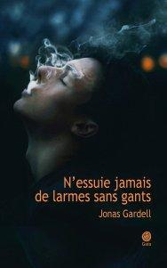 N'ESSUIE JAMAIS DE LARMES SANS GANTS de Jonas Gardell