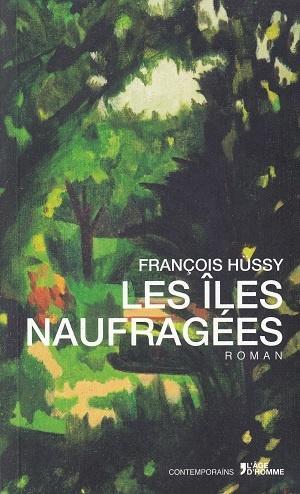 Les îles naufragées, de François Hussy