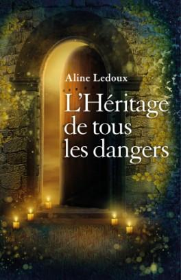 L'héritage de tous les dangers d'Aline Ledoux
