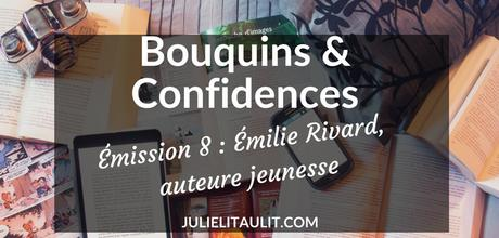 Bouquins & Confidences : Émilie Rivard, auteure jeunesse