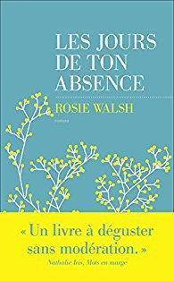 Les jours de ton absence, Rosie Walsh (2018)