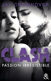 Clash #4 : Passion Irrésistible - Jay Crownover