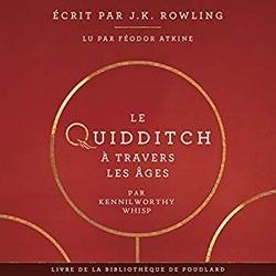 Le Quidditch à Travers Les Âges  lu par Féodor Atkine
