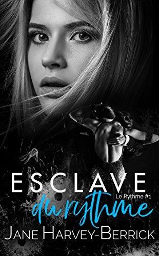 Mon avis sur le superbe Esclave du rythme de Jane Harvey Berrick