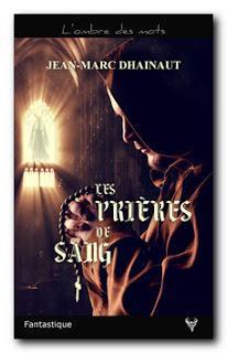 Les prières de sang de Jean-Marc Dhainaut