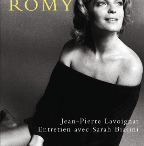 #Culture - Sortie le 12 Septembre de Romy de Sarah Biasini et jean-Pierre lavoignat aux Editions Flammarion !