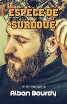 Espèce de Surdoué, par Alban Bourdy