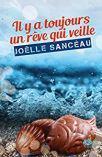 Il y a toujours un rêve qui veille, Joëlle Sanceau
