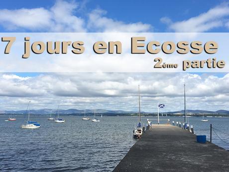 7 jours en Ecosse : le retour