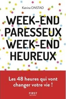 Week-end paresseux week-end heureux - Katrina Onstad