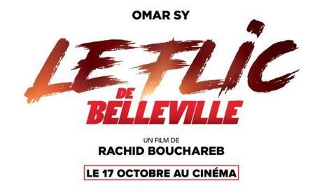 LE FLIC DE BELLEVILLE avec Omar SY au Cinéma le 17 octobre 2018