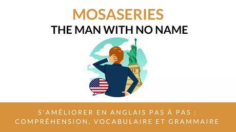 MosaSeries pour vous aider à comprendre l'anglais