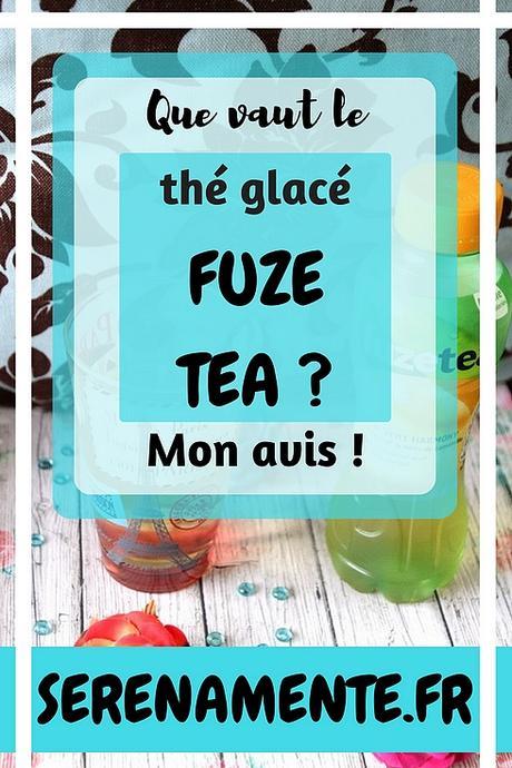 Que valent les thés glacés Fuze Tea faibles en calories ? Mon avis !