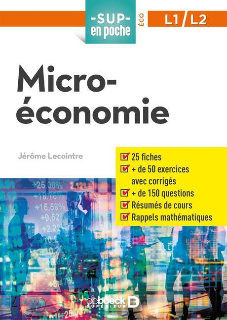 « Microéconomie » de Jérôme Lecointre - De Boeck, Sup en Poche