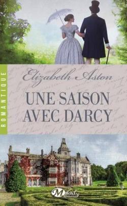 Une saison avec Darcy – Elizabeth Aston
