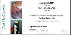 L'Art à la chapelle de Noyers sur cher  Exposition ANCELIN Michel et TRAORE Diakaridia à partir du 3 Août 2018