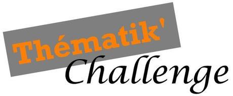 Thématik' Challenge d'août 2018