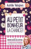 Au petit bonheur la chance !, Aurélie Valognes