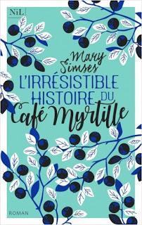 L'irrésistible histoire du Café Myrtille de Mary Simses