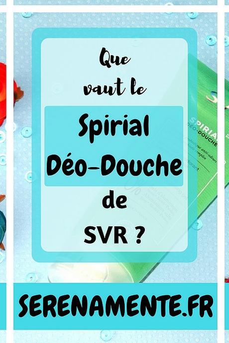 Que vaut le Déo-Douche Spirial de SVR ? Mon avis et mon test !