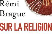 Lire Rémi Brague, plaisir réfléchir