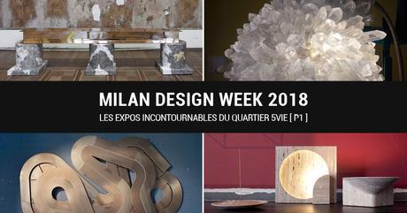 Milan Design Week 2018Les expos incontournables du quartier 5VIE, P1