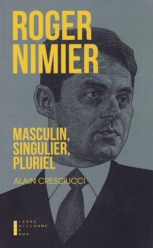 Roger Nimier, masculin, singulier, pluriel, d'Alain Cresciucci