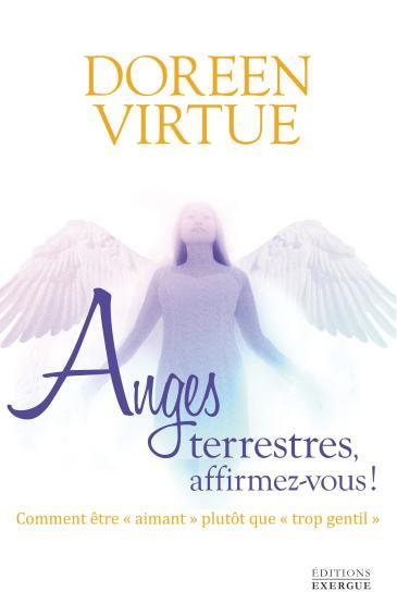 Anges terrestres, affirmez-vous! par Doreen Virtue