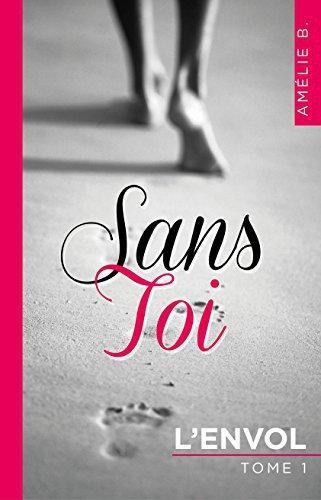 Sans toi – L'envol d'Amélie B.