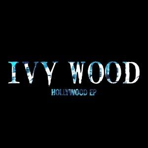 Ivy Wood - Hollywood EP
