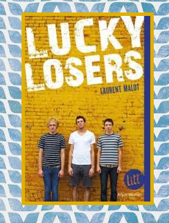 Lucky losers, Laurent Malot
