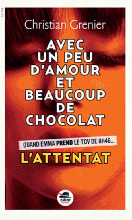Avec un peu d'amour et beaucoup de chocolat - Tome 1 : L'attentat