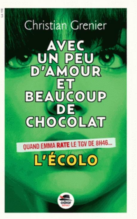 Avec un peu d'amour et beaucoup de chocolat - Tome 2 : L'écolo