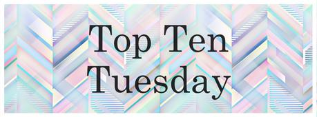 Top Ten Tuesday (77)