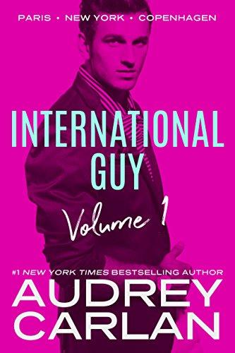 International Guy: Paris, New York, Copenhagen (International Guy Volumes Book 1) (English Edition) par [Carlan, Audrey]