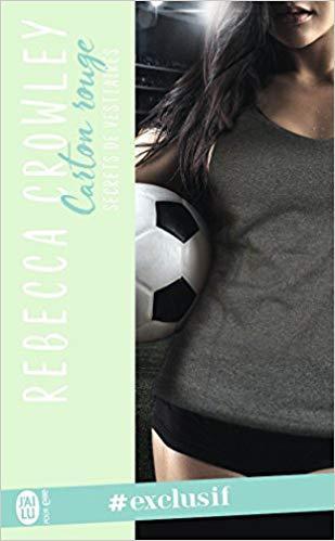 Mon avis sur l'excellent Secrets de vestiaire - Carton rouge de Rebecca Crowley