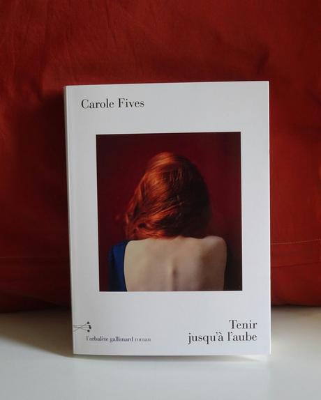 Tenir jusqu'à l'aube de Carole FIVES