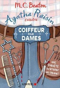 Agatha Raisin enquête, tome 8 : Coiffeur pour dames • M. C. Beaton