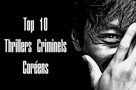TOP 10 des THRILLERS CRIMINELS CORÉENS
