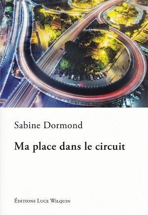 Ma place dans le circuit, de Sabine Dormond